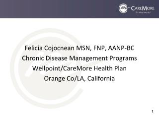 Felicia Cojocnean MSN, FNP, AANP-BC Chronic Disease Management Programs