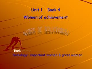 Unit 1    Book 4 Women of achievement