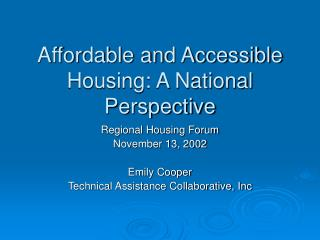 Affordable and Accessible Housing: A National Perspective