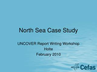 North Sea Case Study