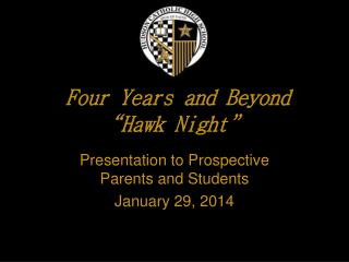 """ Four Years and Beyond ""Hawk Night"""