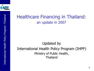 Healthcare Financing in Thailand: an update in 2007