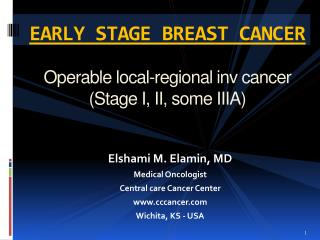 EARLY STAGE BREAST CANCER Operable local-regional inv cancer (Stage I, II, some IIIA)