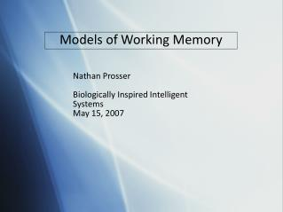 Models of Working Memory