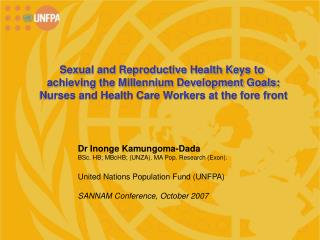 Sexual and Reproductive Health Keys to  achieving the Millennium Development Goals: