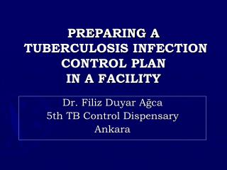 PREPARING A  TUBERCULOSIS INFECTION CONTROL PLAN                  IN A FACILITY