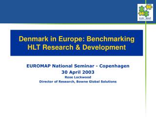 Denmark in Europe: Benchmarking HLT Research & Development
