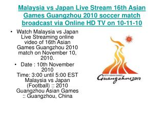 Malaysia vs Japan Live Stream 16th Asian Games Guangzhou 201