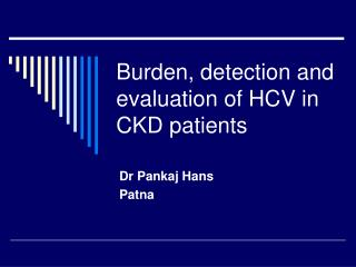 Burden, detection and evaluation of HCV in CKD patients