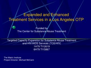 Expanded and Enhanced  Treatment Services in a Los Angeles OTP