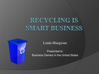 Recycling is  Smart Business