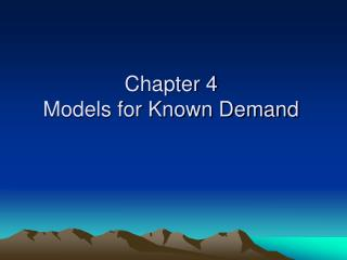 Chapter 4 Models for Known Demand