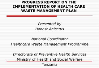 PROGRESS REPORT ON THE IMPLEMENTATION OF HEALTH CARE WASTE MANAGEMENT PLAN