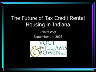 The Future of Tax Credit Rental Housing in Indiana