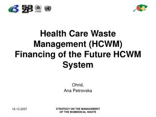 Health Care Waste Management (HCWM) Financing of the Future HCWM System