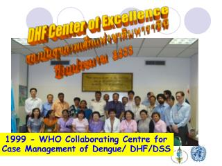 1999 - WHO Collaborating Centre for Case Management of Dengue/ DHF/DSS