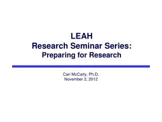 LEAH Research Seminar Series:  Preparing for Research