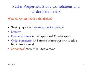 Scalar Properties, Static Correlations and Order Parameters