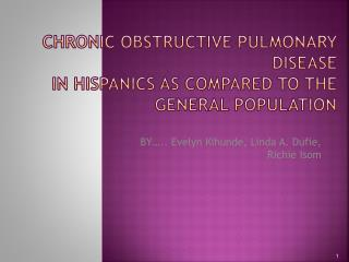 Chronic Obstructive Pulmonary Disease in Hispanics as compared to the general population
