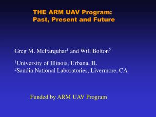 THE ARM UAV Program:  Past, Present and Future