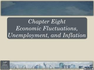 Chapter Eight Economic Fluctuations, Unemployment, and Inflation