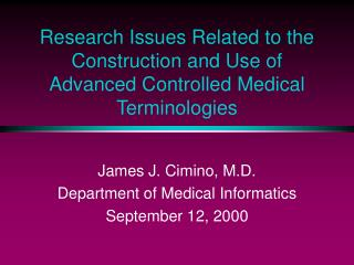 Research Issues Related to the Construction and Use of Advanced Controlled Medical Terminologies