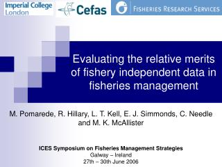 Evaluating the relative merits of fishery independent data in fisheries management