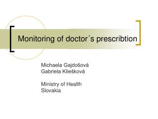 Monitoring of doctor´s prescribtion