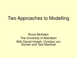 Two Approaches to Modelling
