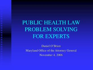 PUBLIC HEALTH LAW  PROBLEM SOLVING FOR EXPERTS