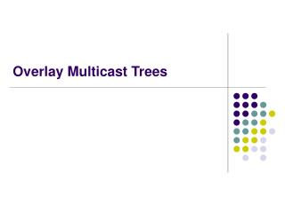 Overlay Multicast Trees