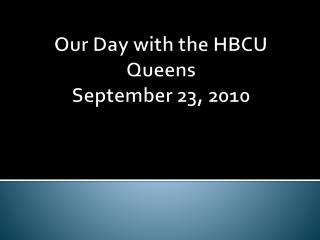 Our Day with the HBCU Queens September 23, 2010