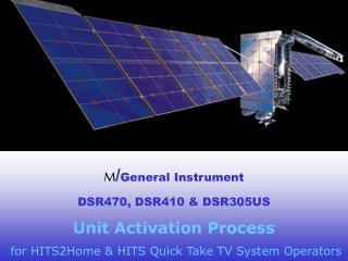 M / General Instrument DSR470, DSR410 & DSR305US Unit Activation Process  for HITS 2Home & HITS Quick Take TV Sy