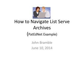 How to Navigate List Serve Archives ( PatEdNet Example)