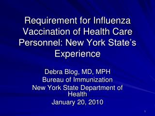 Requirement for Influenza Vaccination of Health Care Personnel: New York State's Experience