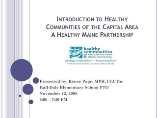 Introduction to Healthy Communities of the Capital Area A Healthy Maine Partnership