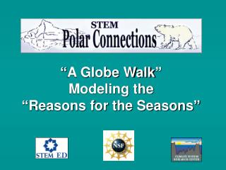 """A Globe Walk"" Modeling the  ""Reasons for the Seasons"""