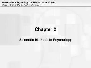 Chapter 2 Scientific Methods in Psychology
