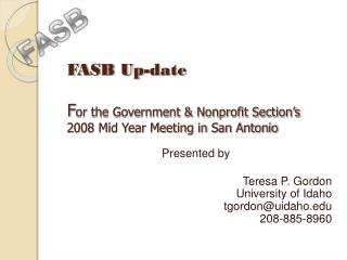 FASB Up-date  For the Government  Nonprofit Section s 2008 Mid Year Meeting in San Antonio