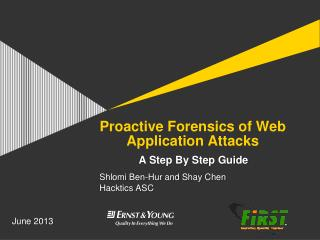 Proactive Forensics of Web Application Attacks