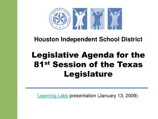 Houston Independent School District Legislative Agenda for the