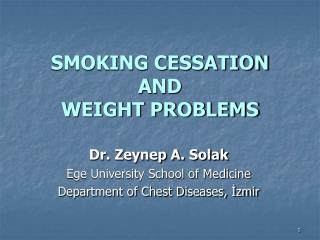 SMOKING CESSATION AND  WEIGHT PROBLEMS