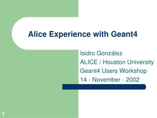 Alice Experience with Geant4