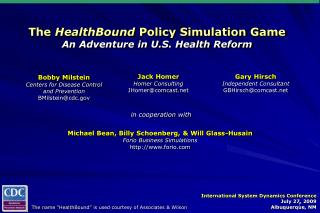 The  HealthBound  Policy Simulation Game An Adventure in U.S. Health Reform
