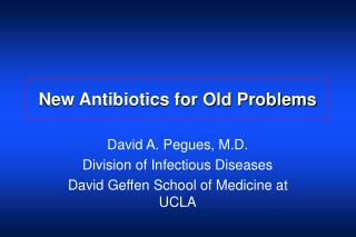 New Antibiotics for Old Problems