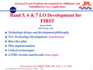 Band 5, 6 & 7 LO Development for FIRST Imran Mehdi SWAT Team, JPL