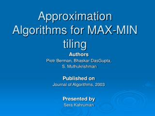 Approximation Algorithms for MAX-MIN tiling