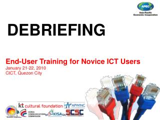 End-User Training for Novice ICT Users 	January 21-22, 2010 	CICT, Quezon City