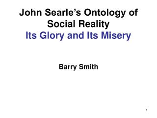 John Searle's Ontology of Social Reality  Its Glory and Its Misery