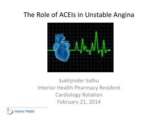 T he Role of ACEIs in Unstable Angina